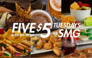 $5 Tuesdays at SMG