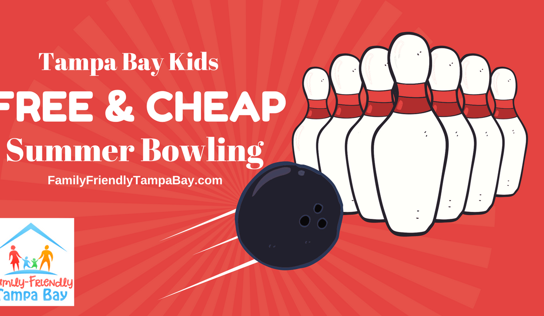 Kids Bowl Free & Cheap at Tampa Bay Area Bowling Locations