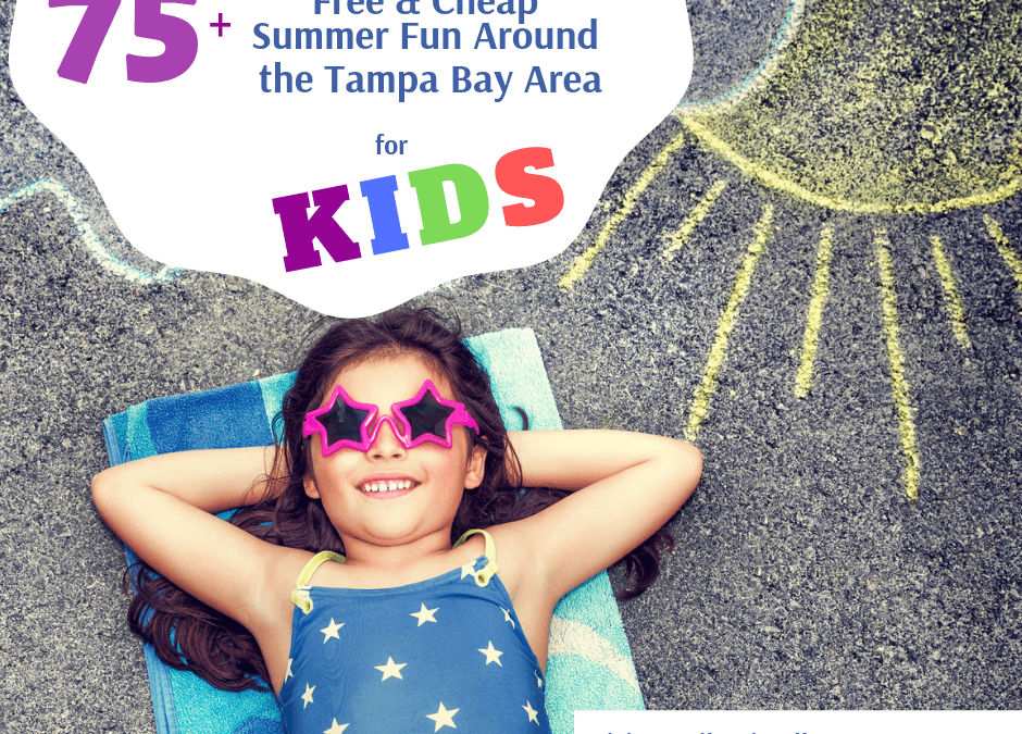 75 Free & Cheap Summer Fun for Kids Around Tampa Bay