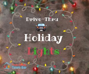 2018 Drive-Thru Holiday Lights Around Tampa Bay