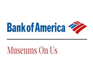 Museums on Us for Bank of America Card Holders