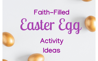 Fun & Faith-Filled Easter Egg Activity Ideas to Celebrate Christ